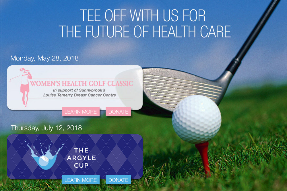 Tee off with us for the future of health care. Monday, May 29, 2017 - Women's Health Golf Classic, July 9th and 10th for the Argle Cup