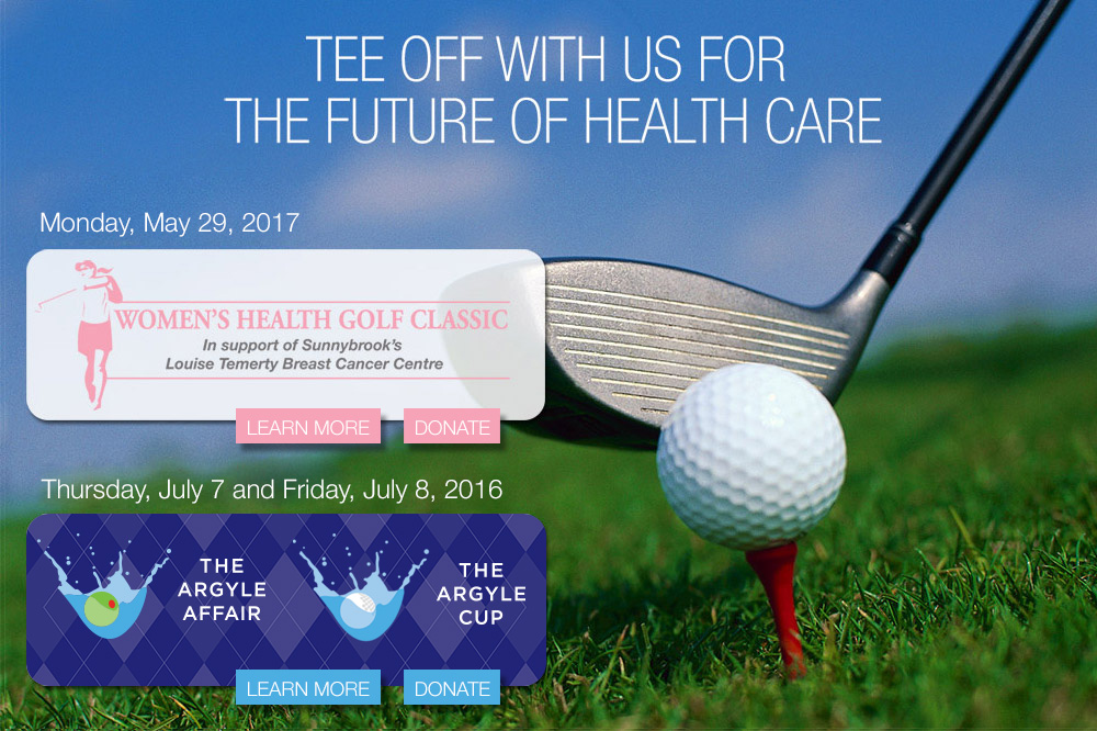 Tee off with us for the future of health care. Monday, May 25, 2015 - Women's Health Golf Classic, July 9th and 10th for the Argle Cup and the Argyle Affair
