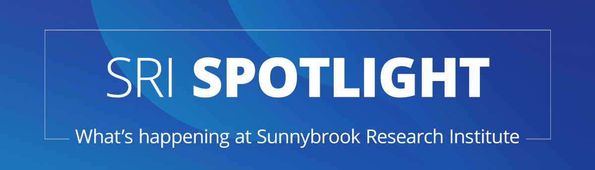 SRI Spotlight: What's happening at Sunnybrook Research Institute