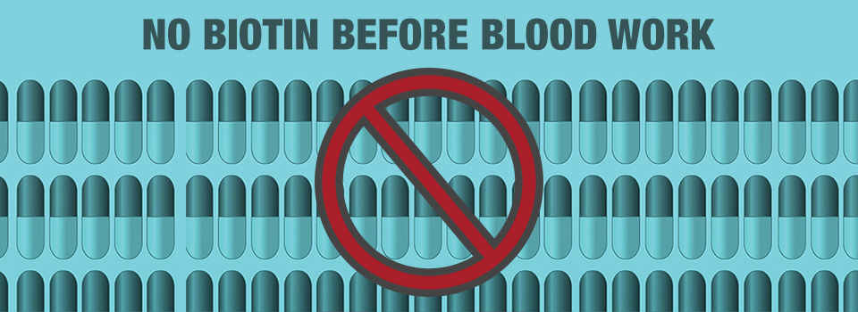 No Biotin before blood work