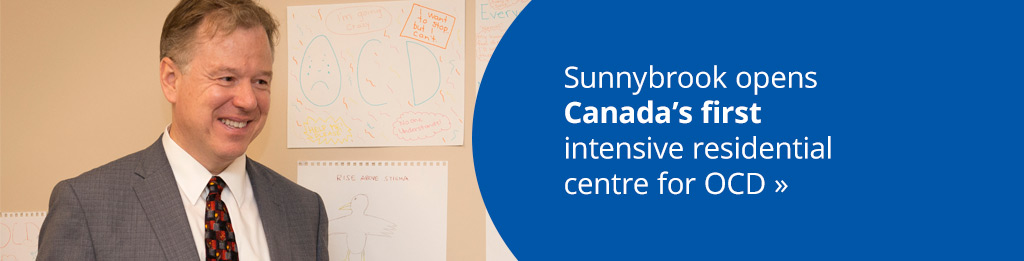 Sunnybrook opens Canada's first intensive residential centre for OCD