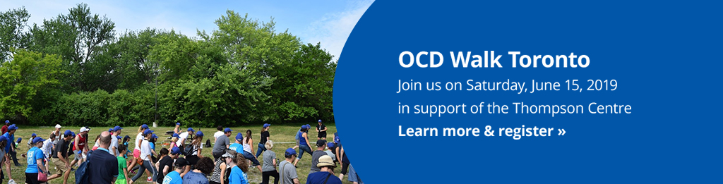 OCD Walk Toronto: join us on Saturday, June 15, 2019 in support of the Thompson Centre