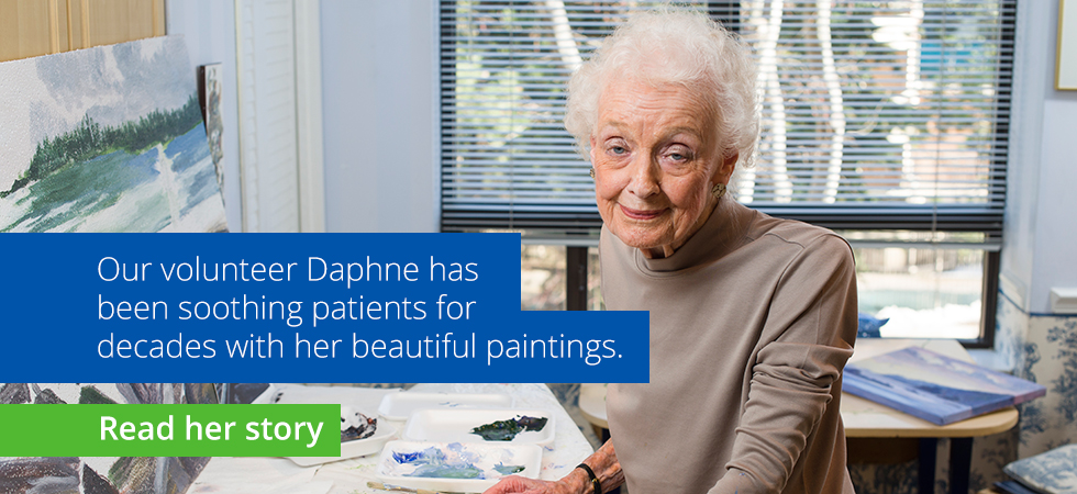 Our Volunteer Daphne has been soothing patients for decades with her beautiful paintings. Read her story.