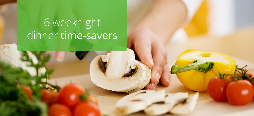 6 weeknight dinner time-savers