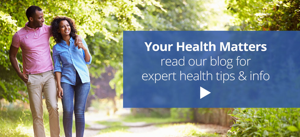 Your Health Matters: read our blog for expert health tips & info