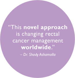 This novel approach is changing rectal cancer management worldwide, says Dr. Shady Ashamalla