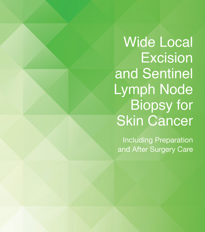 Wide Local Excision and Sentinel Lymph Node Biopsy for Skin Cancer Guide