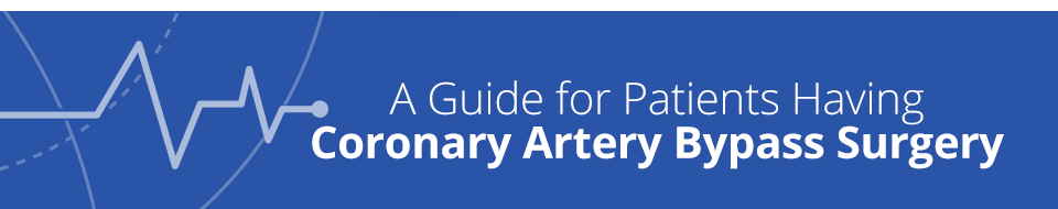 A guide for patients having coronary artery bypass surgery
