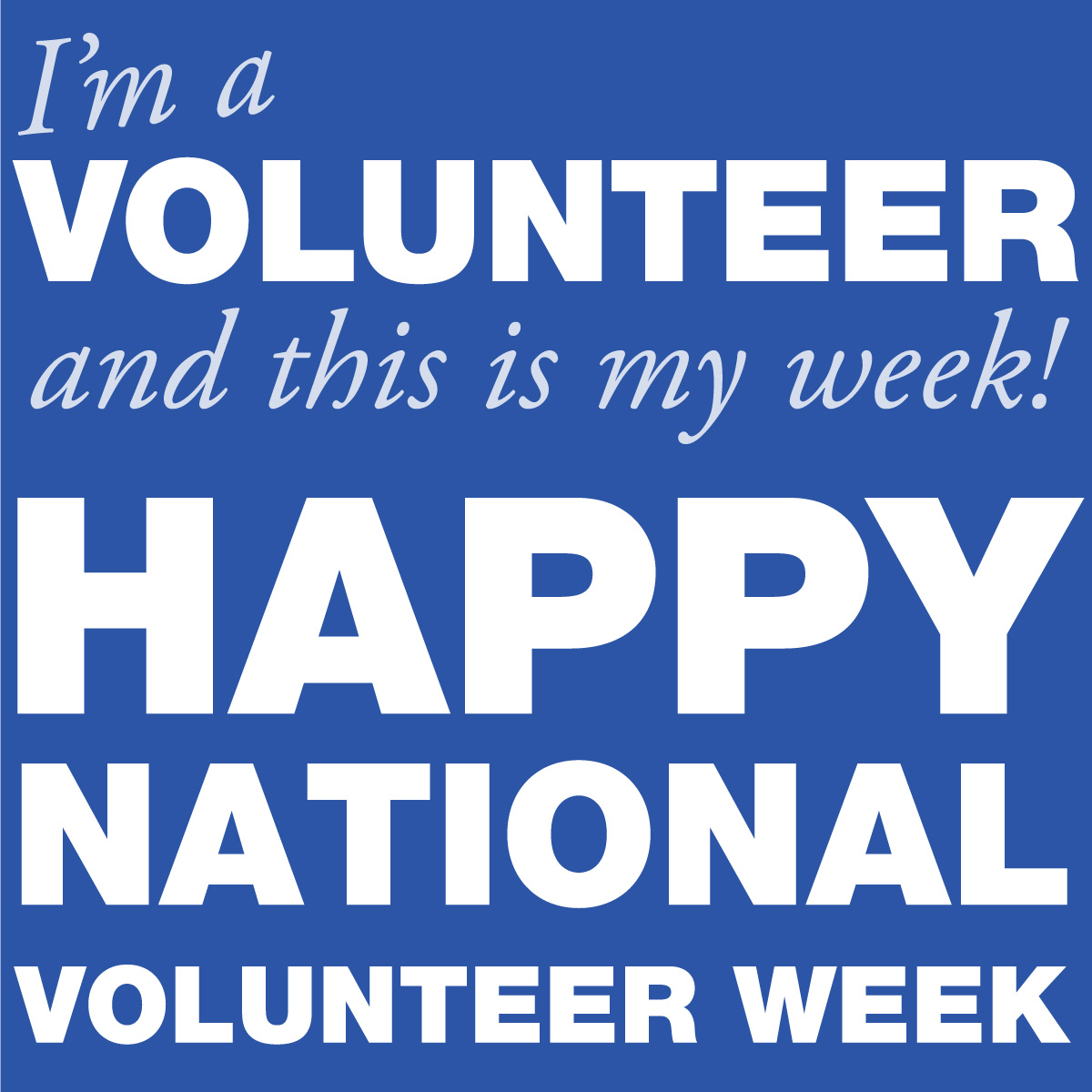 I'm a volunteer and this is my week! Happy National Volunteer Week!